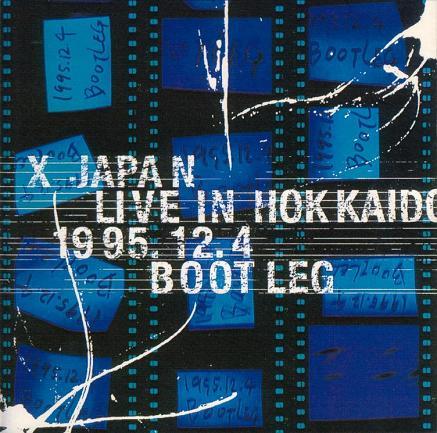 X Japan - Live in Hokkaido 1995.12.4 Bootleg