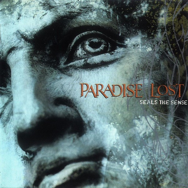 Paradise Lost - Seals the Sense