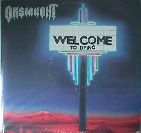 Onslaught - Welcome to Dying