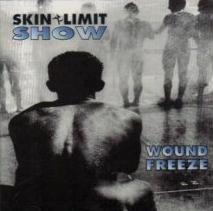 Skin Limit Show - Wound Freeze