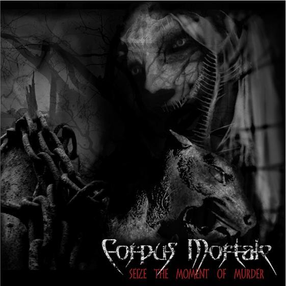 Corpus Mortale - Seize the Moment of Murder
