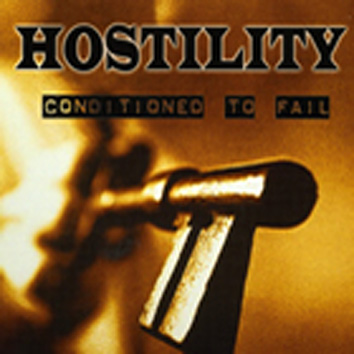 Hostility - Conditioned to Fail