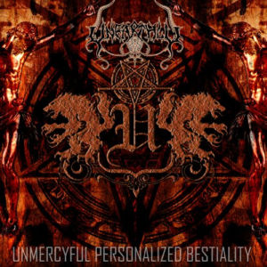 Unearthly - Unmercyful Personalized Bestiality