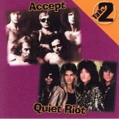 Accept / Quiet Riot - Take 2: Accept & Quiet Riot