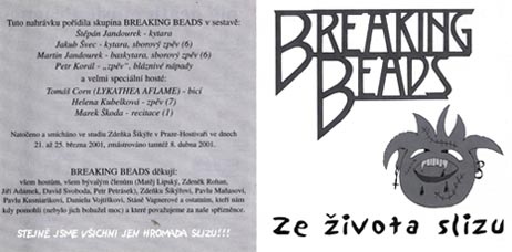 Breaking Beads - Ze života Slizu