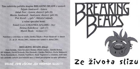 Breaking Beads - Ze života slizu