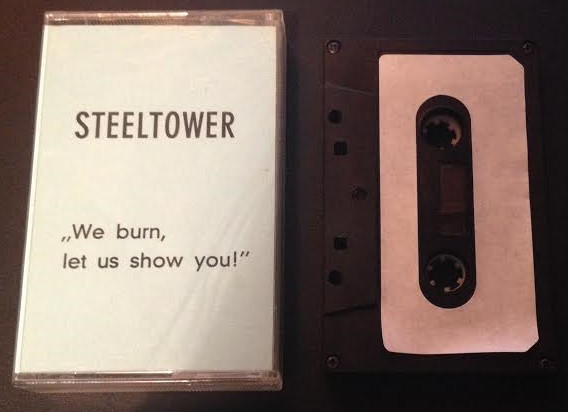 Steeltower - We Burn, Let Us Show You!