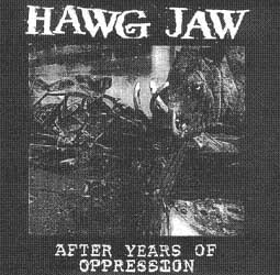 Hawg Jaw - After Years of Oppression