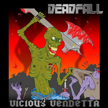 Deadfall - Vicious Vendetta