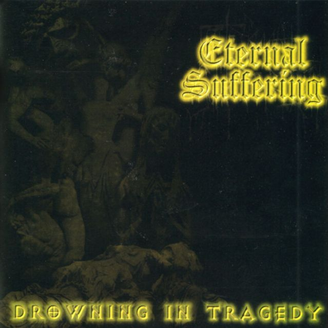 Eternal Suffering - Drowning in Tragedy