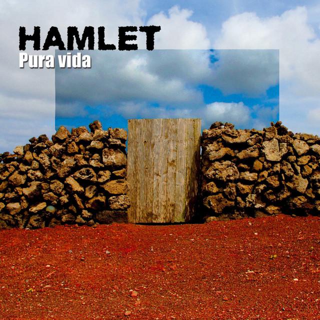 Hamlet - Pura vida