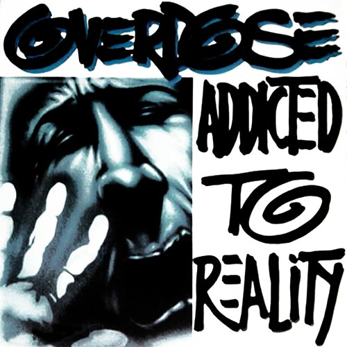 Overdose - Addicted to Reality