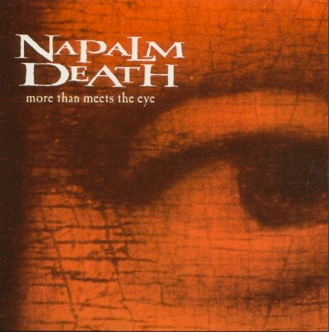 Napalm Death - More Than Meets the Eye