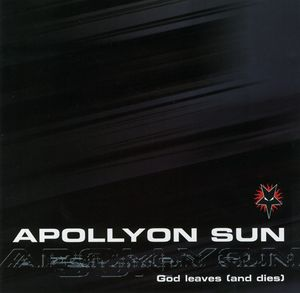 Apollyon Sun - God Leaves (And Dies)