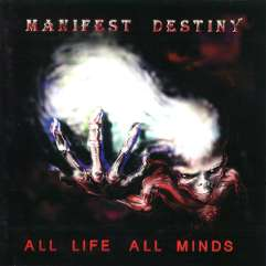 Manifest Destiny - All Life, All Minds
