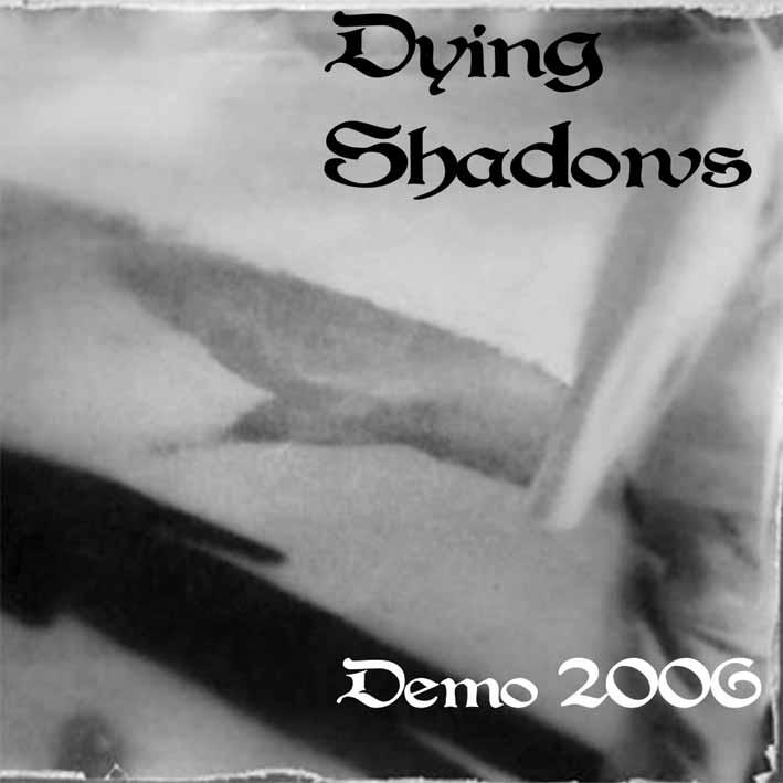 Dying Shadows - Demo 2006