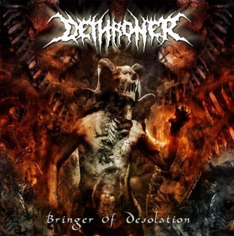 Dethroner - Bringer of Desolation