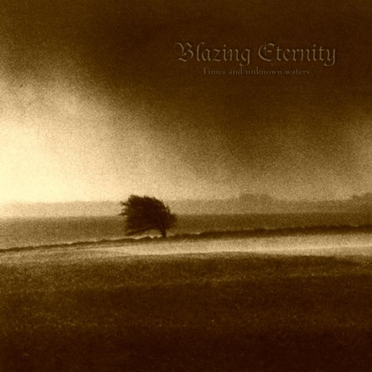 Blazing Eternity - Times and Unknown Waters