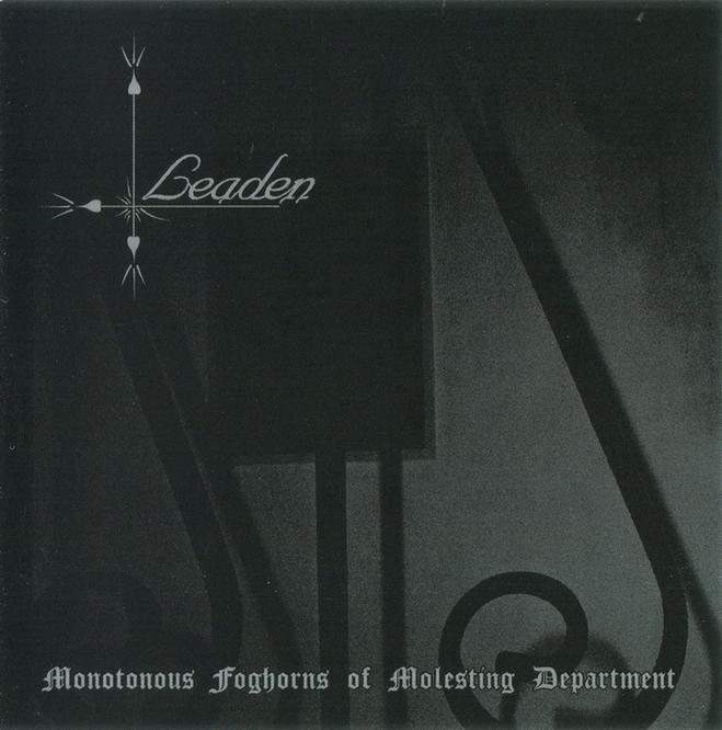 Leaden - Monotonous Foghorns of Molesting Department