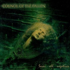 Council of the Fallen - Sever All Negatives