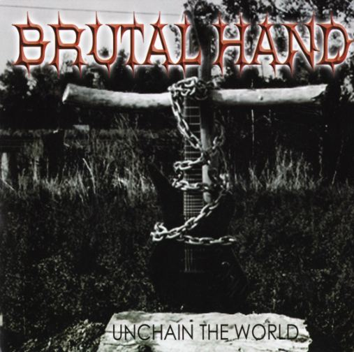 Brutal Hand - Unchain the World