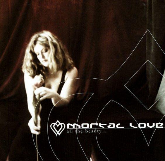 Mortal Love - All the Beauty...