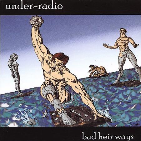 Under-Radio - Bad Heir Ways