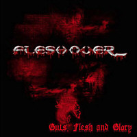 Fleshover - Guts, Flesh and Glory