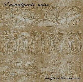 L'Avantgarde Noire - Magic of the Ancients