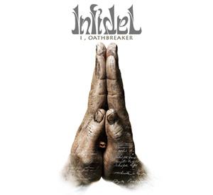 Infidel - I, Oathbreaker