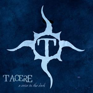 Tacere - A Voice in the Dark