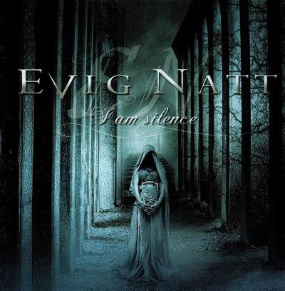 Evig Natt - I Am Silence