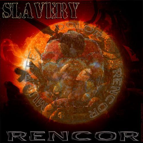 Slavery - Rencor