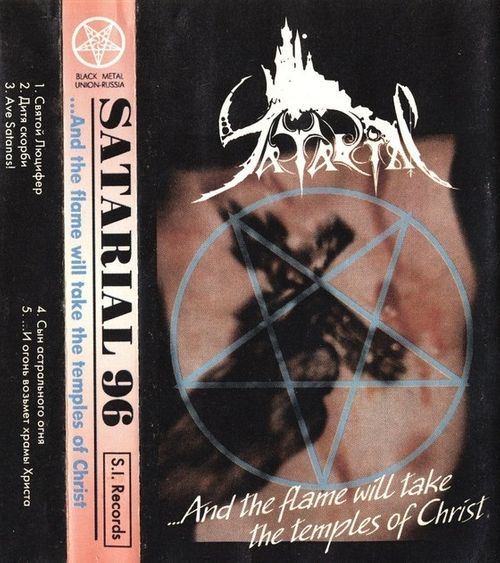 Satarial - ...and the Flame Will Take the Temples of Christ