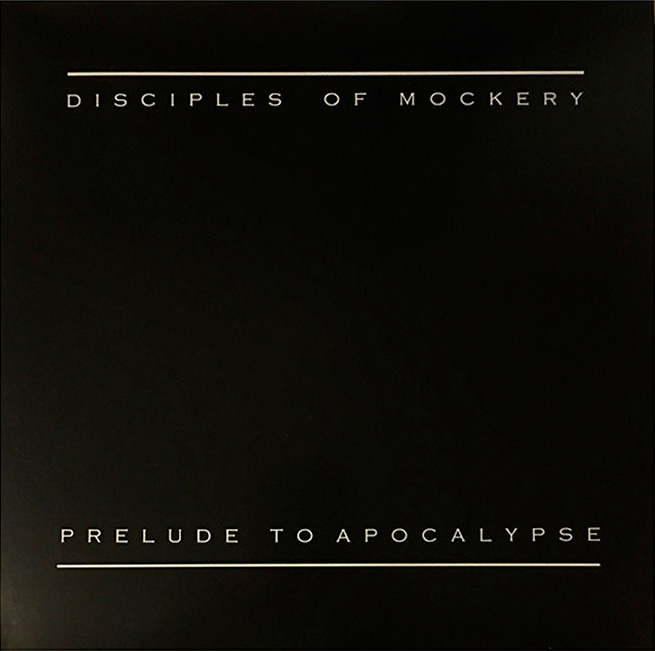 Disciples of Mockery - Prelude to Apocalypse