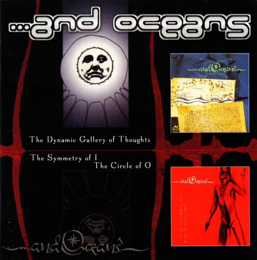 ...and Oceans - The Dynamic Gallery of Thoughts / The Symmetry of I - The Circle of O