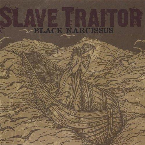 Slave Traitor - Black Narcissus