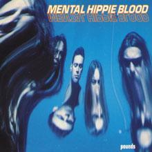 Mental Hippie Blood - Pounds