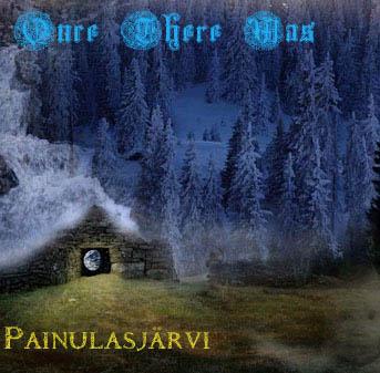 Once There Was - Painulasjärvi