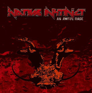 Native Instinct - An Awful Rage