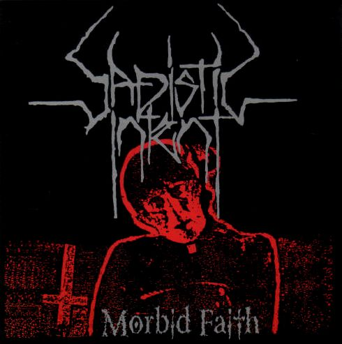 Sadistic Intent - Morbid Faith