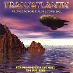 Transatlantic - Bridge Across Europe Tour 2001