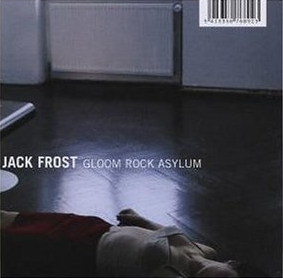 Jack Frost - Gloom Rock Asylum