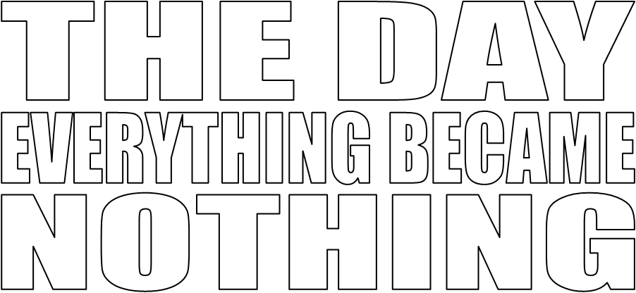 The Day Everything Became Nothing - Logo