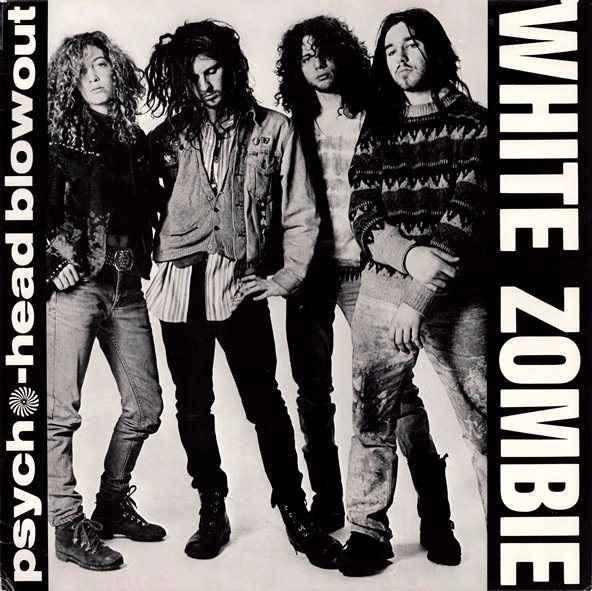 White Zombie - Psycho-Head Blowout