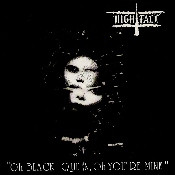 Nightfall - Oh Black Queen, Oh You're Mine
