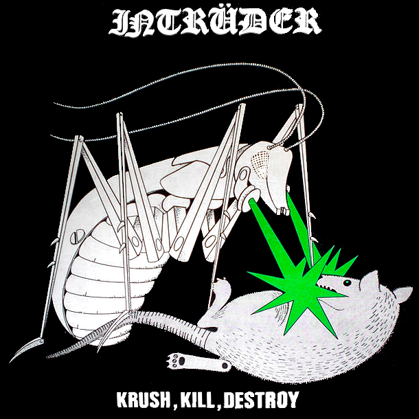 Intrüder - Krush, Kill, Destroy