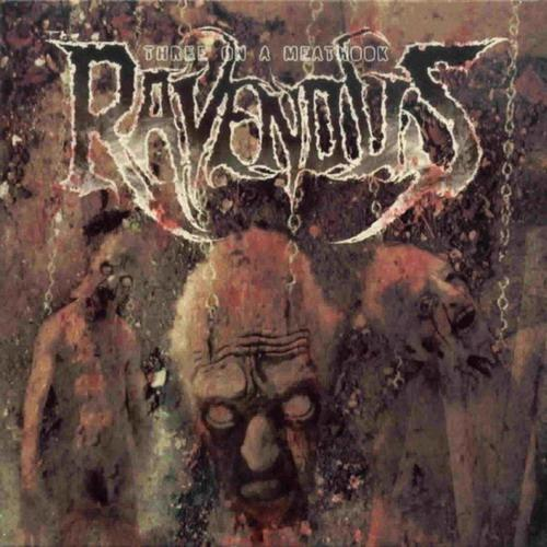 The Ravenous - Three on a Meathook
