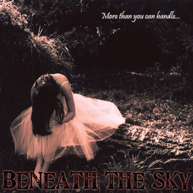 Beneath the Sky - More Than You Can Handle...