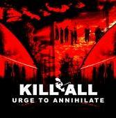 Kill All - Urge to Annihilate